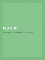 Plague Its Cause and the Manner of its Extension—Its Menace—Its Control and Suppression—Its Diagnosis and Treatment