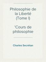 Philosophie de la Liberté (Tome I) Cours de philosophie morale