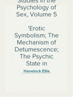 Studies in the Psychology of Sex, Volume 5 Erotic Symbolism; The Mechanism of Detumescence; The Psychic State in Pregnancy