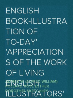 English Book-Illustration of To-day Appreciations of the Work of Living English Illustrators With Lists of Their Books