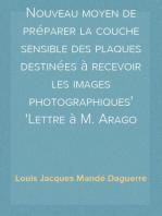Nouveau moyen de préparer la couche sensible des plaques destinées à recevoir les images photographiques Lettre à M. Arago