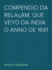 Compendio da relaçam, que veyo da India o anno de 1691