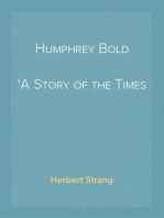 Humphrey Bold A Story of the Times of Benbow