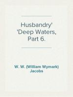 Husbandry Deep Waters, Part 6.