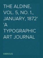 The Aldine, Vol. 5, No. 1., January, 1872 A Typographic Art Journal