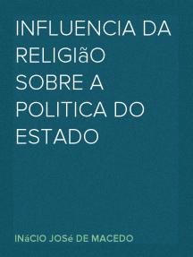 Influencia da Religião sobre a Politica do Estado