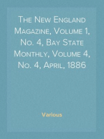 The New England Magazine, Volume 1, No. 4, Bay State Monthly, Volume 4, No. 4, April, 1886