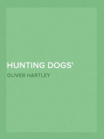 Hunting Dogs Describes in a Practical Manner the Training, Handling, Treatment, Breeds, Etc., Best Adapted for Night Hunting as Well as Gun Dogs for Daylight Sport