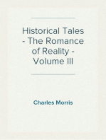 Historical Tales - The Romance of Reality - Volume III