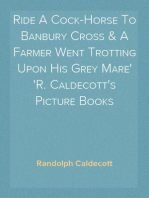 Ride A Cock-Horse To Banbury Cross & A Farmer Went Trotting Upon His Grey Mare R. Caldecott's Picture Books