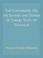 The Clockmaker; Or, the Sayings and Doings of Samuel Slick, of Slickville