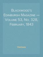Blackwood's Edinburgh Magazine — Volume 53, No. 328, February, 1843