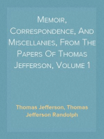 Memoir, Correspondence, And Miscellanies, From The Papers Of Thomas Jefferson, Volume 1