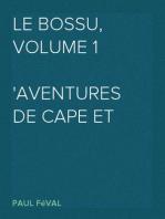Le Bossu, Volume 1 Aventures de cape et d'épée