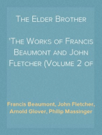 The Elder Brother The Works of Francis Beaumont and John Fletcher (Volume 2 of 10)