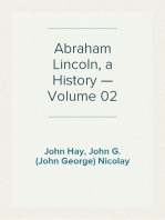 Abraham Lincoln, a History — Volume 02