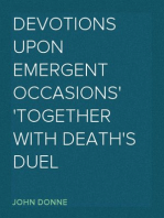 Devotions Upon Emergent Occasions Together with Death's Duel