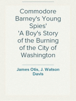 Commodore Barney's Young Spies A Boy's Story of the Burning of the City of Washington