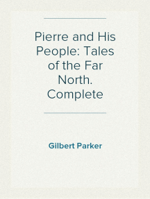 Pierre and His People: Tales of the Far North. Complete