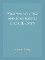 Régi magyar vitézi énekek és elegyes dalok (1. kötet)