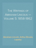 The Writings of Abraham Lincoln — Volume 5: 1858-1862