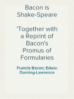 Bacon is Shake-Speare Together with a Reprint of Bacon's Promus of Formularies and Elegancies