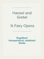 Hansel and Gretel A Fairy Opera in Three Acts