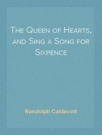 The Queen of Hearts, and Sing a Song for Sixpence