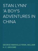 Stan Lynn A Boy's Adventures in China