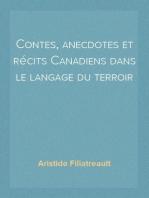 Contes, anecdotes et récits Canadiens dans le langage du terroir