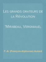 Les grands orateurs de la Révolution Mirabeau, Vergniaud, Danton, Robespierre