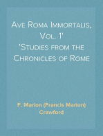 Ave Roma Immortalis, Vol. 1 Studies from the Chronicles of Rome