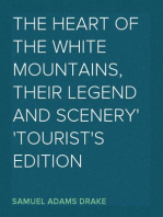 The Heart of the White Mountains, Their Legend and Scenery Tourist's Edition