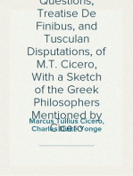 The Academic Questions, Treatise De Finibus, and Tusculan Disputations, of M.T. Cicero, With a Sketch of the Greek Philosophers Mentioned by Cicero