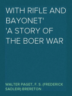 With Rifle and Bayonet A Story of the Boer War
