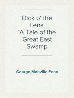 Dick o' the Fens A Tale of the Great East Swamp