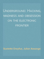 Underground: Hacking, madness and obsession on the electronic frontier