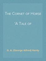 The Cornet of Horse A Tale of Marlborough's Wars