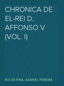 Chronica de El-Rei D. Affonso V (Vol. I)