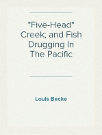 """Five-Head"" Creek; and Fish Drugging In The Pacific