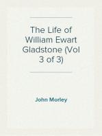 The Life of William Ewart Gladstone (Vol 3 of 3)