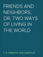 Friends and Neighbors; Or, Two Ways of Living in the World
