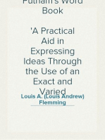 Putnam's Word Book A Practical Aid in Expressing Ideas Through the Use of an Exact and Varied Vocabulary