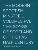 The Modern Scottish Minstrel, Volumes I-VI. The Songs of Scotland of the Past Half Century