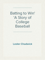 Batting to Win A Story of College Baseball