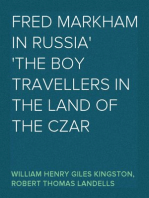 Fred Markham in Russia The Boy Travellers in the Land of the Czar
