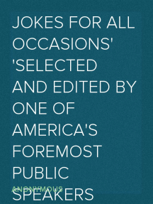Jokes For All Occasions Selected and Edited by One of America's Foremost Public Speakers