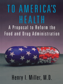 To America's Health: A Proposal to Reform the Food and Drug Administration