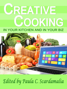 Creative Cooking: In Your Kitchen and In Your Biz