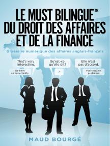 Le must bilingue du droit des affaires et de la finance: Glossaire numérique des affaires anglais-français